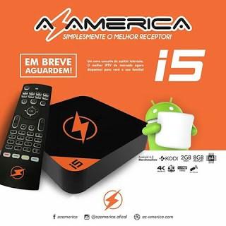 AZAMERICA IPTV I5 AZTV V 1.216 NOVA ATUALIZAÇÃO - 29/11/2020