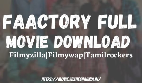 Faactory Full Movie Download