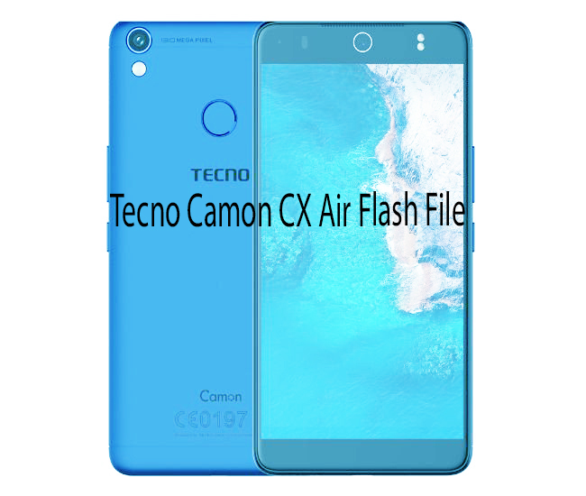 Download Tecno Camon CX Air Official Firmware Flash File