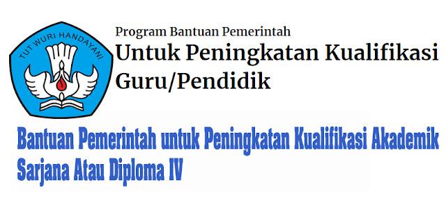 Bantuan Pemerintah untuk Peningkatan Kualifikasi Akademik Sarjana atau Diploma IV