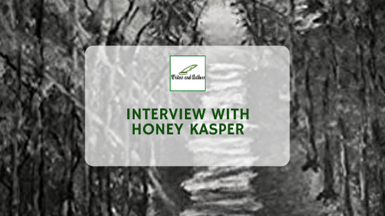 Interview with Honey Kasper, Author of Unpredictable: The walk in and out of darkness