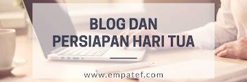 Blog dan Persiapan Hari Tua