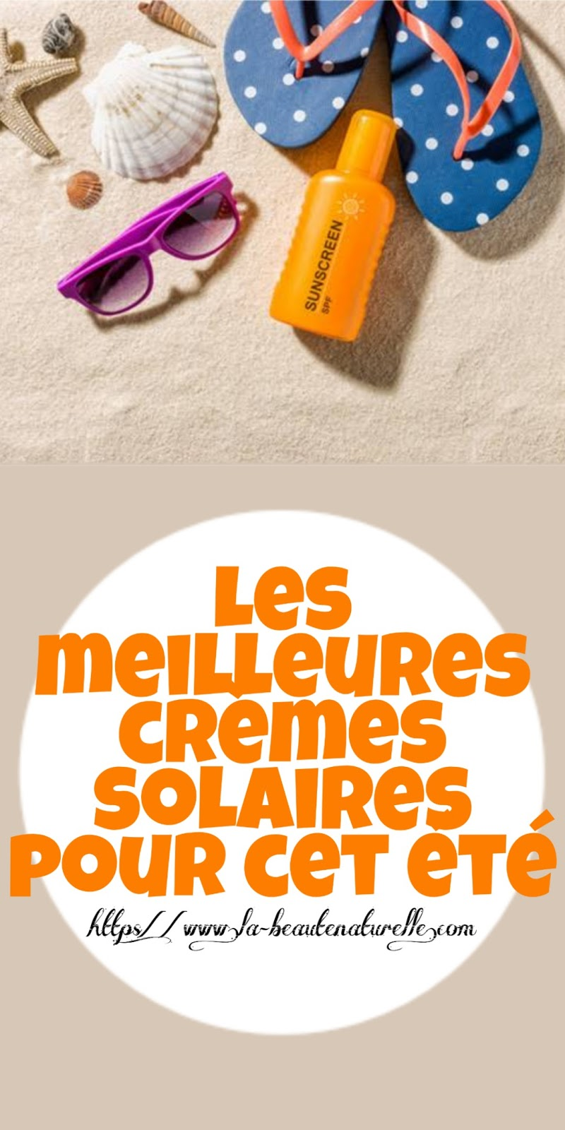 Les meilleures crèmes solaires pour cet été