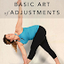 Not All Adjustments Are Equal - Good Adjustments Serve the Mechanics & Alignment of the Body