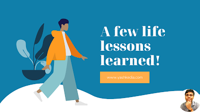 A few life lessons I learned till now