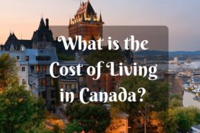 Cost Of Living In Canada Explained