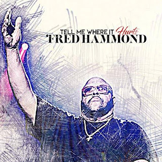 Download Fred Hammond - Tell Me Where It Hurts Audio Mp3