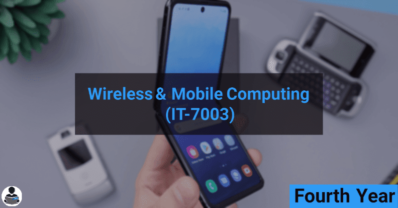 Wireless & Mobile Computing (IT-7003) RGPV notes CBGS Bachelor of engineering