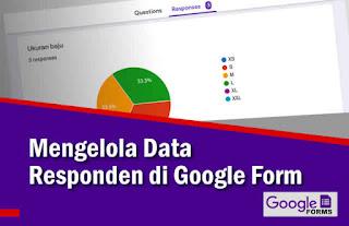 Cara Mengelola Data Responden Di Google Form