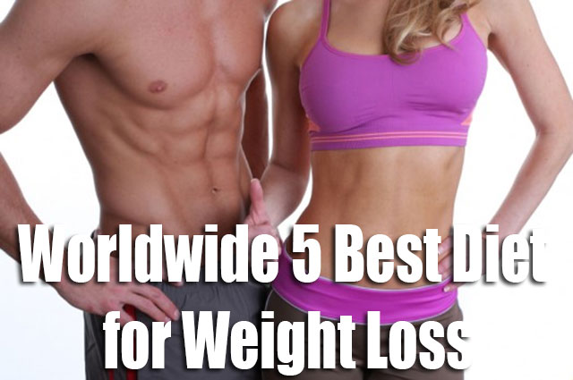 Worldwide 5 Best Diet for Weight Loss