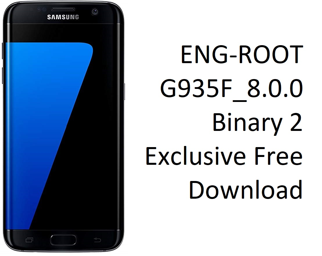 ENG-ROOT G935F_8 0 0 Binary 2 Exclusive Free Download | Yemen-Pro