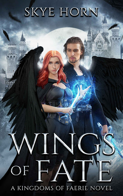 Wings of Fate (Kingdoms of Faerie Book 1) by Skye Horn