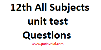 12th All Subjects      unit test    Questions