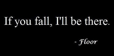 If You Fall, I'll Be There – Floor|