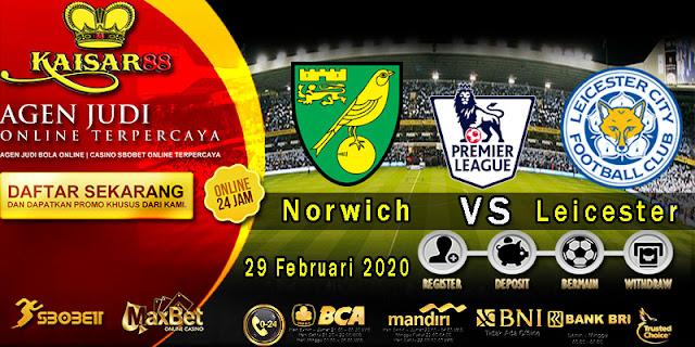 Prediksi Bola Terpercaya Liga Inggris Norwich City vs Leicester City 29 Februari 2020