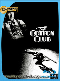 The Cotton Club [1984] HD [1080p] Latino [GoogleDrive] SilvestreHD