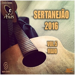 Download Sertanejão 2016 Maio Vol.5 CD Sertanej 25C3 25A3o 2016 Vol