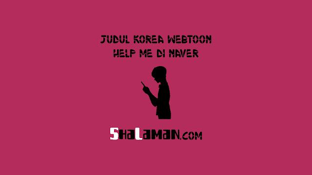 Judul Korea Webtoon Help Me di Naver