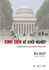 Kinh Điển Về Khởi Nghiệp - Bill Aulet
