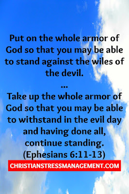 Put on the whole armor of God so that you may be able to stand against the wiles of the devil. ... Take up the whole armor of God so that you may be able to withstand in the evil day and having done all, continue standing. (Ephesians 6:11-13)