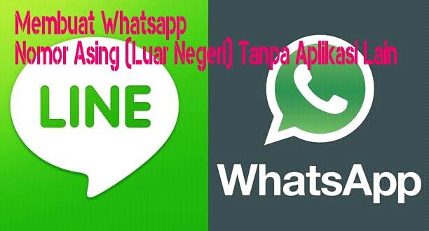 Cara Membuat Whatsapp Nomor Asing (Luar Negeri) Tanpa Aplikasi
