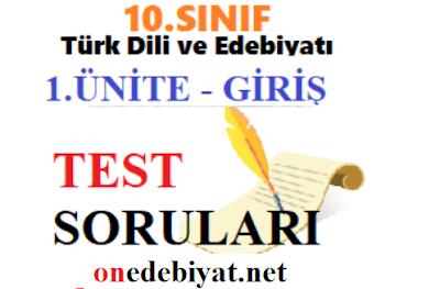 10.Sınıf Türk Dili ve Edebiyatı 1.Ünite Giriş Test Soruları
