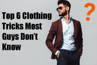 Clothing Tricks Most Guys Don't Know