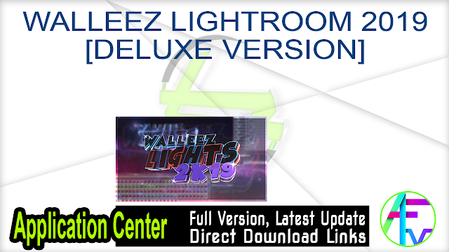 WALLEEZ LIGHTROOM 2019 [DELUXE VERSION]