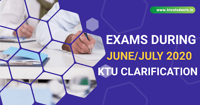 Clarification Regarding Conduct of Exams During June / July 2020