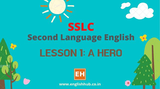 SSLC SL English Q&A of Lesson 1: A Hero
