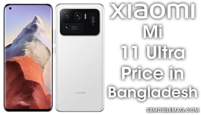 Xiaomi Mi 11 Ultra, Xiaomi Mi 11 Ultra Price, Xiaomi Mi 11 Ultra Price in Bangladesh