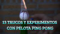 13 trucos, experimentos y juegos caseros con pelota de ping-pong