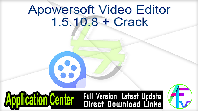 Apowersoft Video Editor 1.5.10.8 + Crack