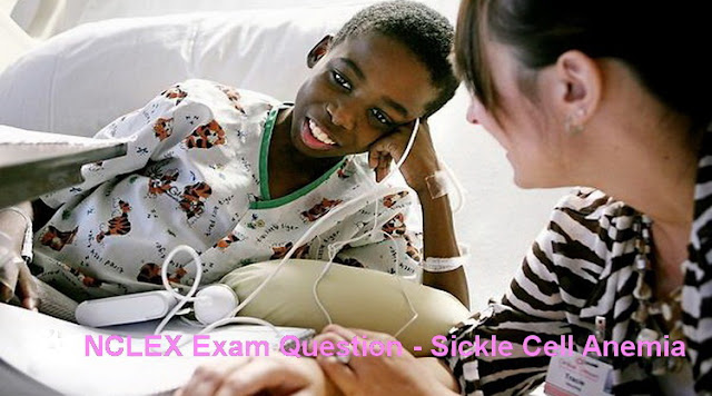 NCLEX Practice Questions -  Sickle Cell Anemia with Answer & Rationale