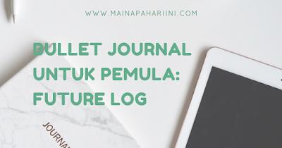 tutorial bullet journal indonesia untuk pemula future log