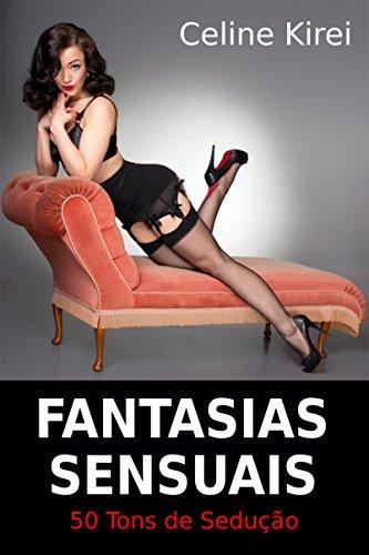 Fantasias Sensuais 50 tons de sedução - como seduzir um homem - Celine Kirei