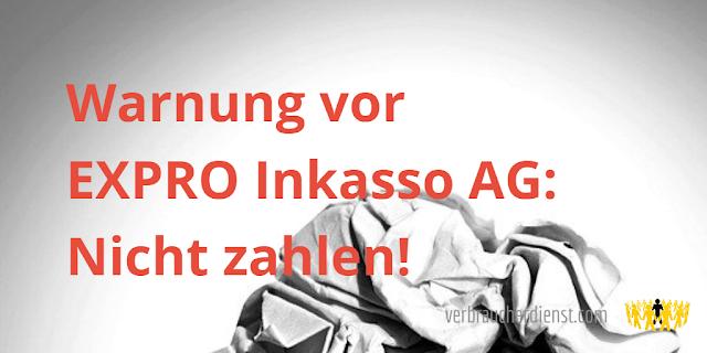 Titel: Warnung vor EXPRO Inkasso AG: Nicht zahlen!