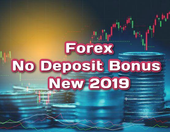 No deposit bonus forex broker 2019