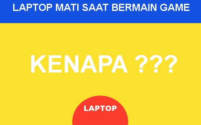 laptop mati saat bemain game