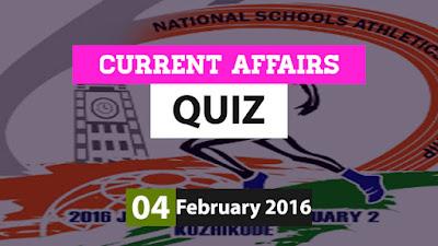 Current Affairs Quiz 4 February 2016