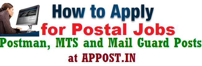 How to Apply For AP Postal Circle Postal Jobs,Postman, MTS,Mail Guard Posts at APPOST.IN, Office of the Chief Postmaster General, Department of Posts issued Postman.MTS and Mail Guard Posts Recruitment notification and invites the applications from the desirous & eligible Applicants to fill up these posts in AP and TS Circles
