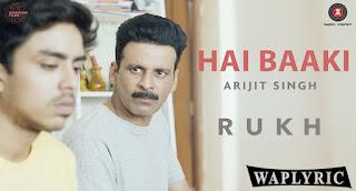 Hai Baaki Song Lyrics Arijit Singh Amit Trivedi