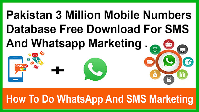 Pakistan 3 Million Mobile Numbers Database Free Download For Whatsapp And SMS Marketing