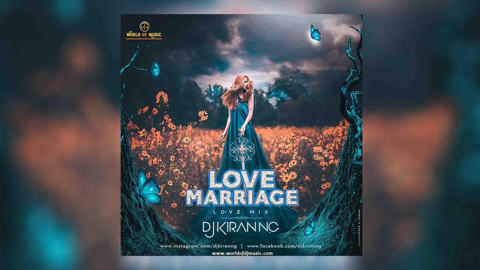 Love Marriage (Remix) - Dj Kiran NG