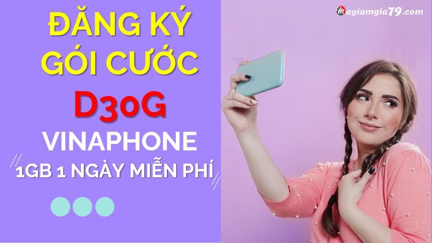 Gói 1gb 1 ngày D30G Vinaphone