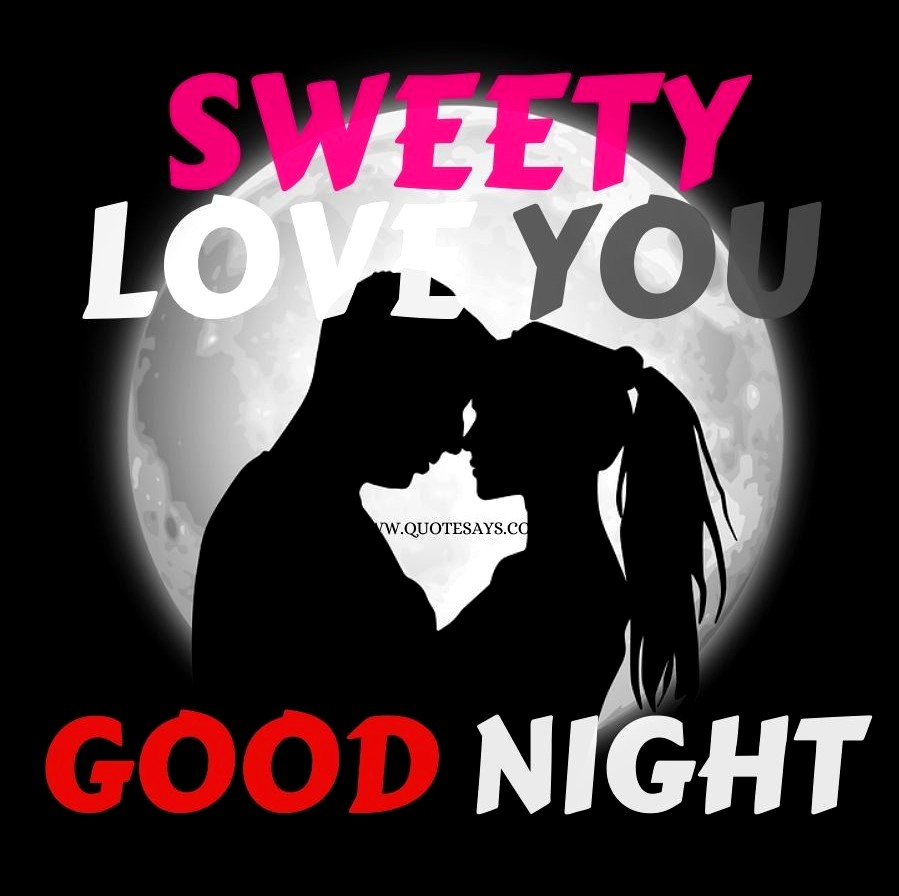 Sweety i love you good night for love