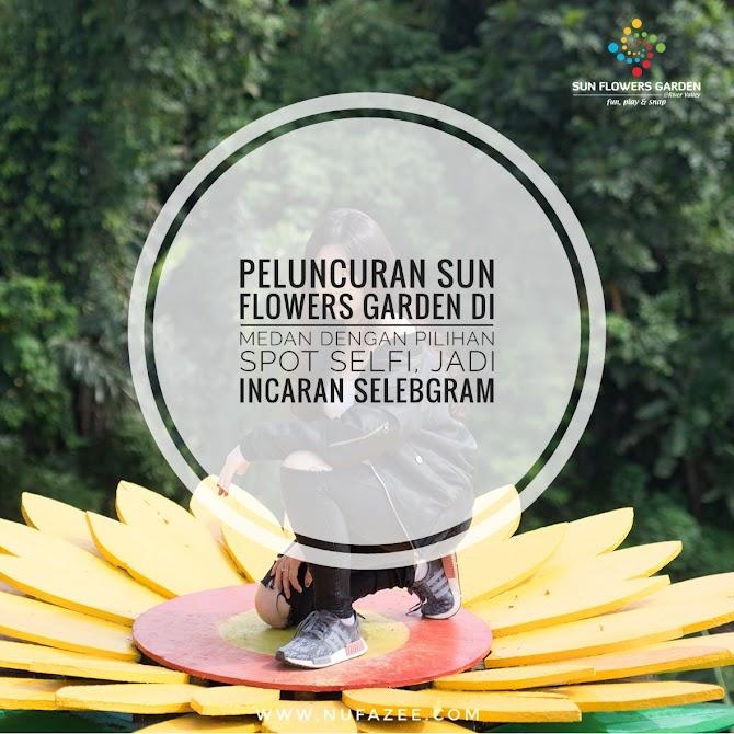 Peluncuran Sun Flower Garden di Medan dengan Puluhan Spot Selfie, Jadi Incaran Para Selebgram