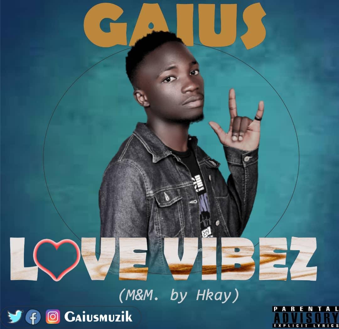 Gaius - Love Vibez