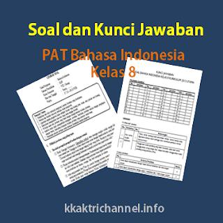 Soal dan Kunci Jawaban PAT Bahasa Indonesia Kelas 8 K13