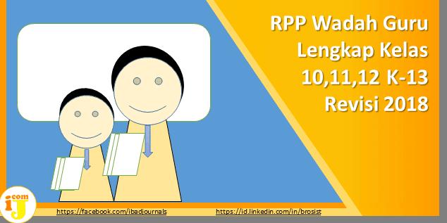 RPP Wadah Guru Lengkap Kelas 10,11,12 K-13 Revisi